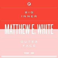 【輸入盤】BigInner:OuterFaceEdition(Dled)[MatthewEWhite]