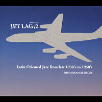 JET_LAG;2_Latin_Oriented_Jazz_from_late_1930's_to_1950's