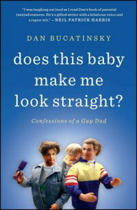 DoesThisBabyMakeMeLookStraight?:ConfessionsofaGayDad