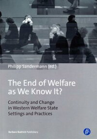 TheEndofWelfareasWeKnowIt?:ContinuityandChangeinWesternWelfareStateSettingsandPract[PhillippSandermann]