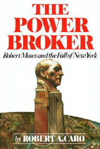 The_Power_Broker:_Robert_Moses