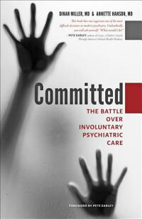 Committed:TheBattleOverInvoluntaryPsychiatricCare[DinahMiller]