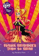 Equestria Girls: Sunset Shimmer's Time to Shine