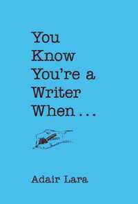 You_Know_You're_a_Writer_When