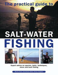 ThePracticalGuidetoSalt-WaterFishing:ExpertAdviceonSpecies,Baits,Techniques,ShoreandBo[MartinFord]