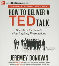 HowtoDeliveraTedTalk:SecretsoftheWorld'sMostInspiringPresentations[JeremeyDonovan]