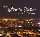 The Lightness of Darkness: Art Through Photography