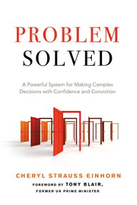 ProblemSolved:APowerfulSystemforMakingComplexDecisionswithConfidenceandConviction[CherylStraussEinhorn]