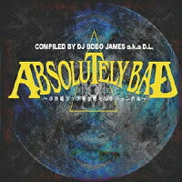 COMPILED_BY_DJ_BOBO_JAMES_a.k.a_D.L._ABSOLUTELY_BAD〜日本語ラップ黄金期セレクション外伝〜