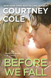 BeforeWeFall:TheBeautifullyBrokenSeries:Book3[CourtneyCole]
