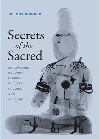 SecretsoftheSacred:EmpoweringBuddhistImagesinClear,inCode,andinCache