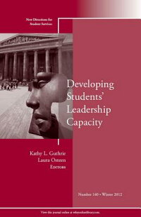 DevelopingStudents'LeadershipCapacity:NewDirectionsforStudentServices,Number140[StudentServices(SS)]