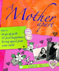 A_Mother_Apart:_How_to_Let_Go