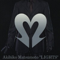 松本晃彦_LIGHTS〜The_Best_of_Akihiko_Matsumoto