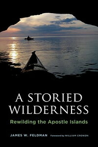 AStoriedWilderness:RewildingtheApostleIslands