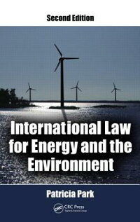 InternationalLawforEnergyandtheEnvironment,SecondEdition[PatriciaPark]