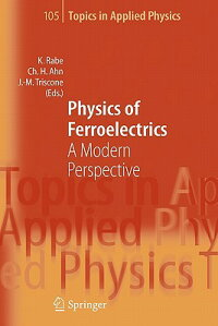 PhysicsofFerroelectrics:AModernPerspective[KarinM.Rabe]