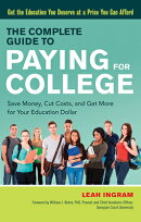 The Complete Guide to Paying for College: Save Money, Cut Costs, and Get More for Your Education Dol