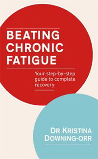 BeatingChronicFatigue:YourStep-By-StepGuidetoCompleteRecovery