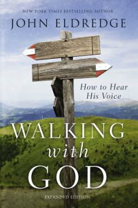 WalkingwithGod:HowtoHearHisVoice[JohnEldredge]