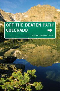 ColoradoOfftheBeatenPath,11th:AGuidetoUniquePlaces[EricLindberg]