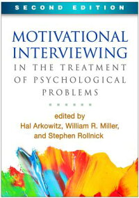 MotivationalInterviewingintheTreatmentofPsychologicalProblems,SecondEdition[HalArkowitz]