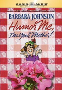 Humor_Me,_I'm_Your_Mother!