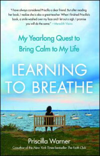 LearningtoBreathe:MyYearlongQuesttoBringCalmtoMyLife