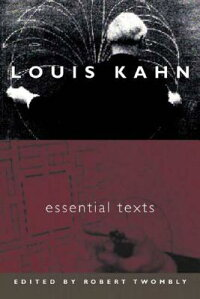 Louis_Kahn:_Essential_Texts