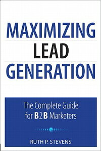 MaximizingLeadGeneration:TheCompleteGuideforB2BMarketers