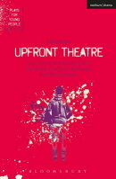 Upfront Theatre: Why Is John Lennon Wearing a Skirt?; Arsehammers; The Year of the Monkey; Hard Work