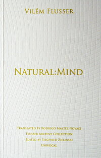 Natural:Mind[VilemFlusser]