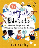 Artful Educator: Creative, Imaginative, and Innovative Approaches to Teaching