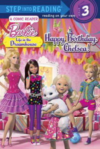 HappyBirthday,Chelsea!(Barbie:LifeintheDreamHouse)[RandomHouse]