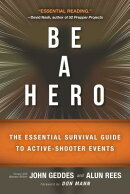 Be a Hero: The Essential Survival Guide to Active-Shooter Events