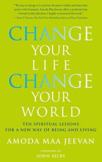 ChangeYourLife,ChangeYourWorld:TenSpiritualLessonsforaNewWayofBeingandLiving
