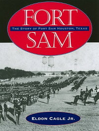 Fort_Sam:_The_Story_of_Fort_Sa