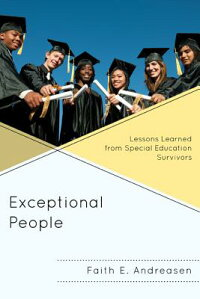 ExceptionalPeople:LessonsLearnedfromSpecialEducationSurvivors[FaithE.Andreasen]