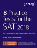 8 Practice Tests for the SAT 2018: 1,200+ SAT Practice Questions