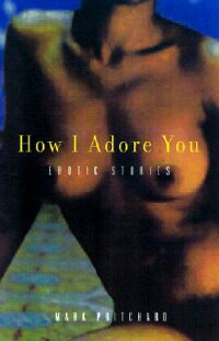 How_I_Adore_You:_Erotic_Storie