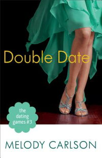 TheDatingGames#3:DoubleDate[MelodyCarlson]