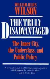 The_Truly_Disadvantaged:_The_I