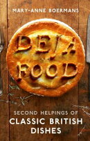 Deja Food: Second Helpings of Classic British Dishes
