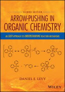 Arrow-Pushing in Organic Chemistry: An Easy Approach to Understanding Reaction Mechanisms