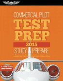 Commercial Pilot Test Prep 2015: Study & Prepare: Pass Your Test and Know What Is Essential to Becom