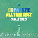 DEPAPEPE ALL TIME BEST〜COBALT GREEN〜 (初回限定盤 CD+DVD)