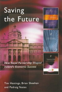 SavingtheFuture:HowSocialPartnershipShapedIreland'sEconomicSuccess