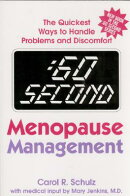 60 Second Menopause Management: The Quickest Ways to Handle Problems and Discomfort