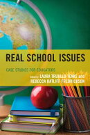 Real School Issues: Case Studies for Educators