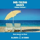 BON-VOYAGE ESCAPE 〜Summer Coolness〜 Music selected and Mixed by Mr.BEATS a.k.a DJ CELORY